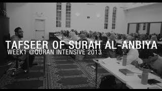Tafseer of Surah Al-Anbiya - Week 1 #QI2013