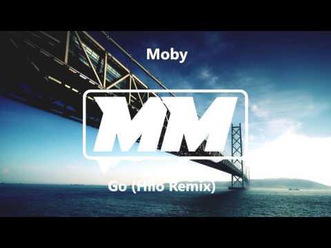 Moby - GO! (Hilo Remix)
