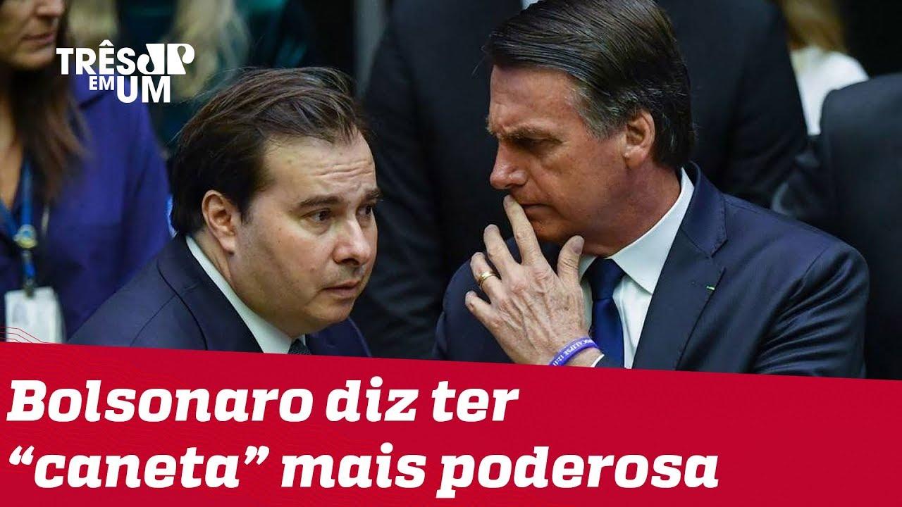 Bolsonaro diz que sua 'caneta' é mais forte do que a de Maia