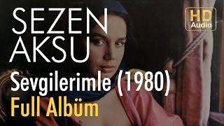 Sezen Aksu - Sevgilerimle 1980 Full Albüm (Official Audio)