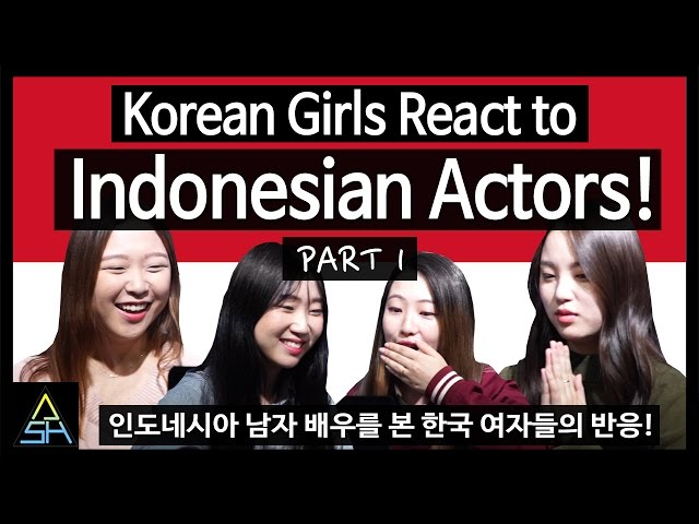 Korean Girls React to Indonesian Actors #1 [ASHanguk]
