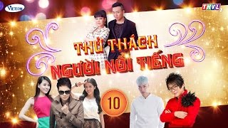 Thử Thách Người Nổi Tiếng (Get Your Act Together) | Tập 10 | THVL1 | Official.