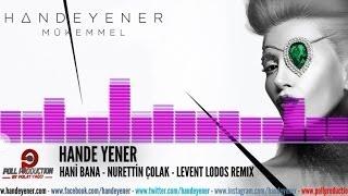 Hande Yener - Hani Bana-Nurettin Çolak&Levent Lodos Remix