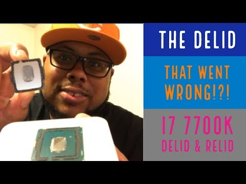 7700K Delid...Gone Wrong!?!