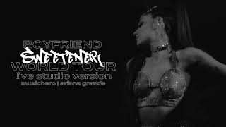 Ariana Grande & Social House - Boyfriend (Sweetener World Tour Version)