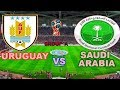 Uruguay VS SAUDI ARABIA first half live 2018 fifa world cup