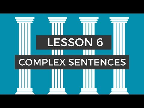Learn English Grammar - Lesson 6: Complex Sentences