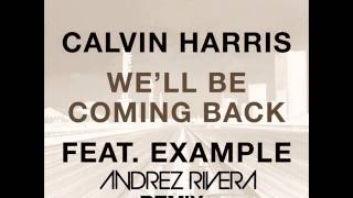 Calvin Harris - We'll Be Coming Back (Andrés Instrumental Remix)