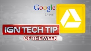 Google Drive - IGN Tech Tip of the Week