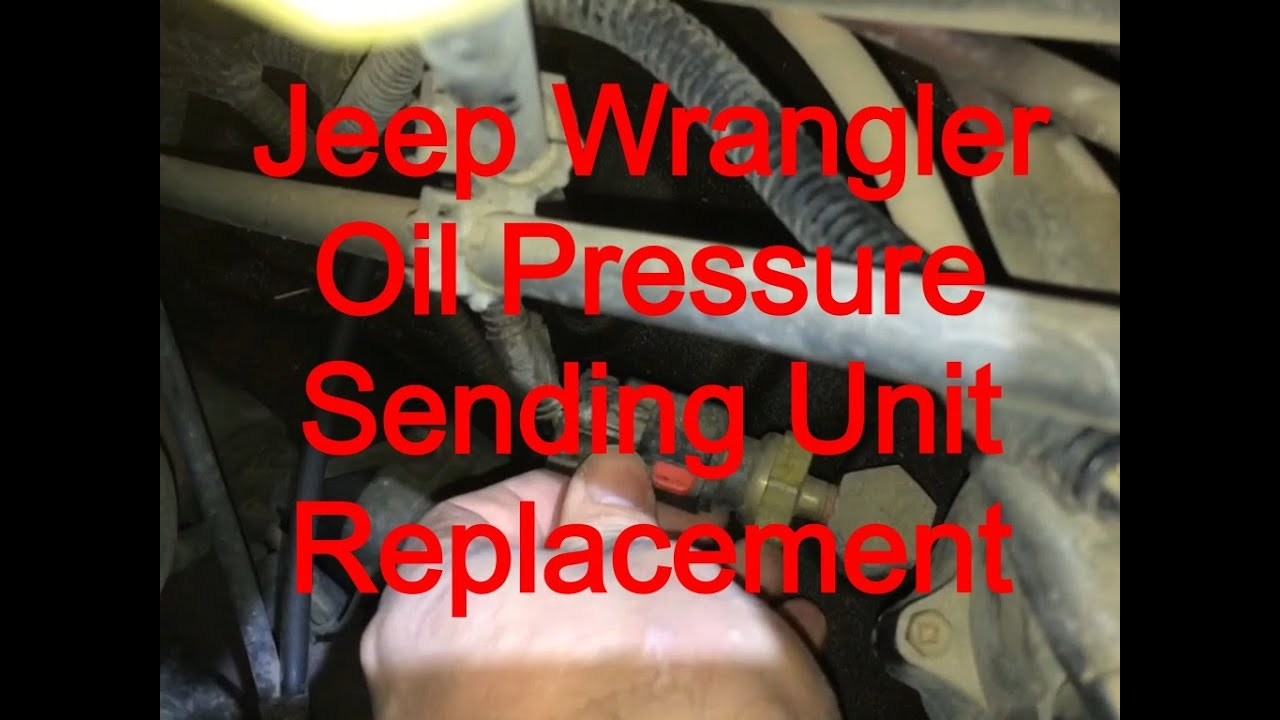 Oil Pressure Sending Unit Replacement 1999 Jeep Wrangler