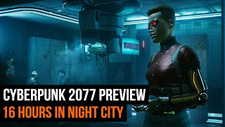 Cyberpunk 2077 - 16 Hours in Night City PREVIEW