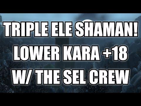 Triple Ele Meme Dream ft. SE&L - Triple Elemental Shaman Comp Lower Kara +18!