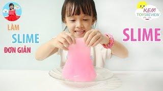 Hướng dẫn bé cách làm và chơi Slime đơn giản ❤ Kem Toysreview