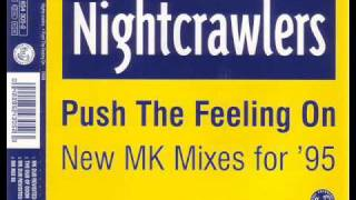 Nightcrawlers - Push The Feeling On [MK dub revisited edit]