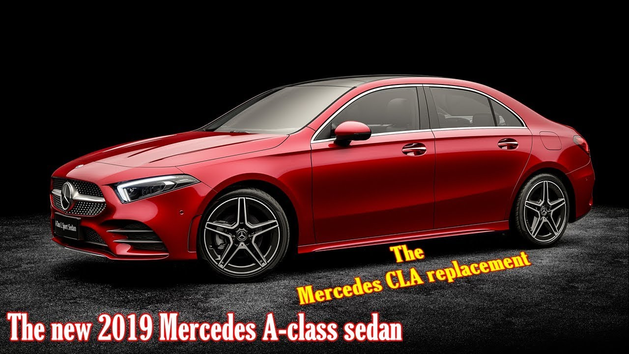 Mercedes Cla 2019 >> New 2019 Mercedes A Class Sedan Revealed Youtube