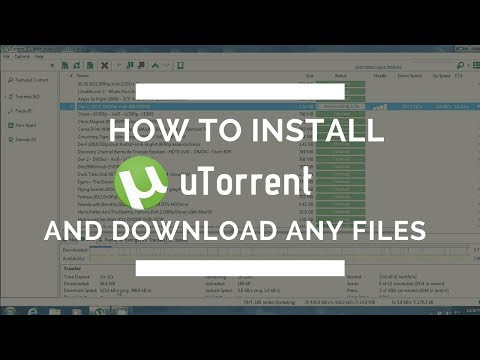 How To Install UTorrent And Download Torrent Files