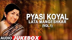 Pyasi Koyal - Lata Mangeshkar Hit Songs (Vol.1) Jukebox (Audio)   Bollywood Hit Songs