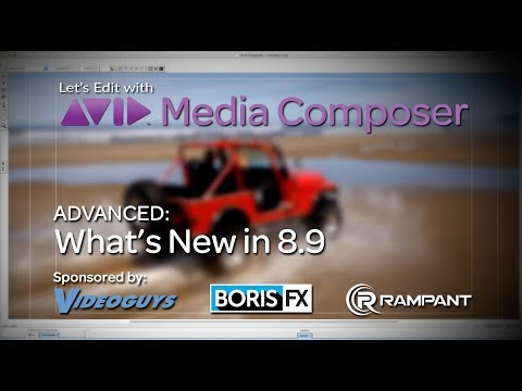 Let's Edit with Media Composer - What's New in v8.9