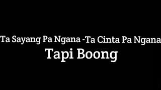 Download lagu Dj viral tiktok🔊🎶ta sayang pa ngana, ta cinta pa ngana TAPI BOONG (RIDHO HERNANDEZ)
