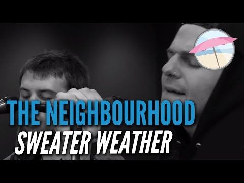 The Neighbourhood  Sweater Weather  at the Edge