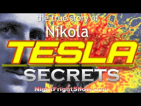 Tesla Nikola secret energy top secret conspiracy Lisa Pease Night Fright Show