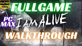 I Am Alive | Full Game Start to the end ! | No Commentary [1080p30 Ultra Settings]