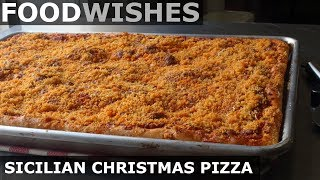 Sicilian Christmas Pizza (Sfincione) - Food Wishes