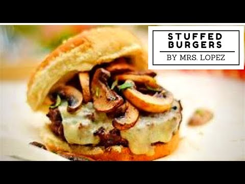 COOKING WITH MRS LOPEZ *STUFFED BURGERS*