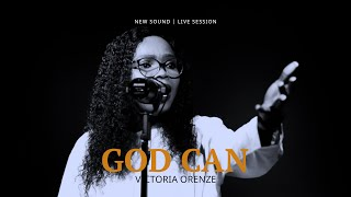 VICTORIA ORENZE- GOD CAN