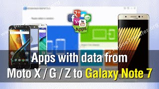 How to Move Apps with data from Moto X / G / Z to Galaxy Note 7 with Ease