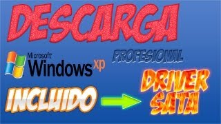 Descargar Windows Xp Sp3 | Crack y Serial | Driver Sata