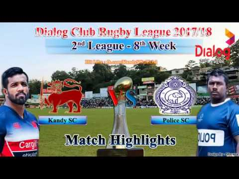 Kandy SC vs Police SC - 2nd Leg - Match Highlights - Dialog Club Rugby League 2017/18
