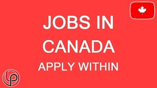 [2.69 MB] New Vacancies in Canada, LMIA Positions! LP Group