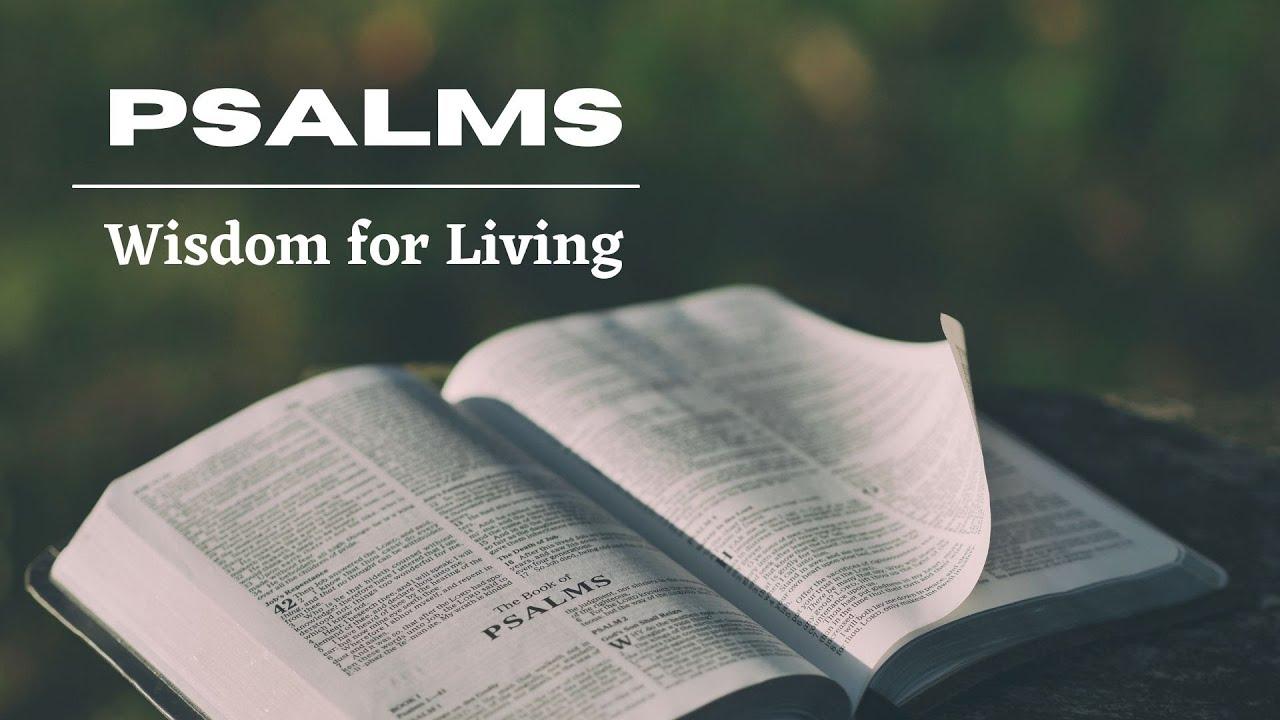 Psalms: Wisdom for Living- Living in God's Righteousness