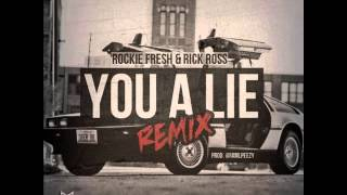 Rockie Fresh - You A Lie Remix Ft. Rick Ross [CDQ/Dirty/No Tags] [DOWNLOAD]