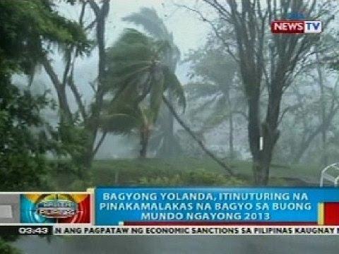 BP: Bagyong Yolanda, itinuturing na pinakamalakas na bagyo sa buong mundo ngayong 2013