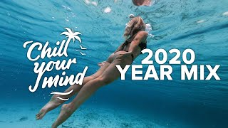 Best of ChillYourMind 2020, Yearmix 2020 [Chill House - Deep House Mix]