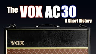 The Vox AC30: A Short History, featuring John Nathan Cordy