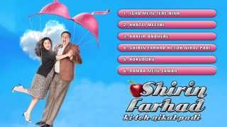Shirin Farhad Ki Toh Nikal Padi – Jukebox (Full Songs)
