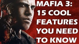 MAFIA 3: 15 COOL Features You Absolutely NEED To Know