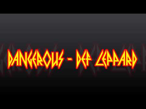 Def Leppard - Dangerous - Lyrics