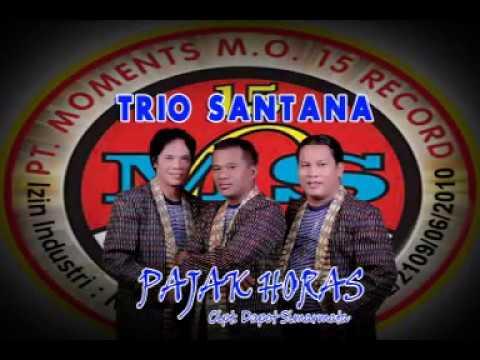 Trio Santana - Pajak Horas