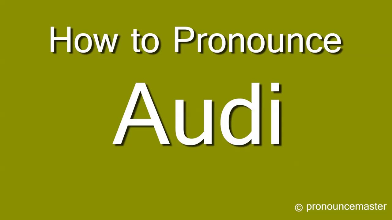 How To Pronounce Audi >> How To Say Audi In English How To Pronounce Audi Pronounce Master