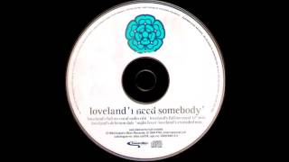 Loveland - I Need somebody (Full ON Vocal 12