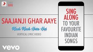 Gambar cover Saajanji Ghar Aaye - Kuch Kuch Hota Hai|Official Bollywood Lyrics|Kumar Sanu|Alka