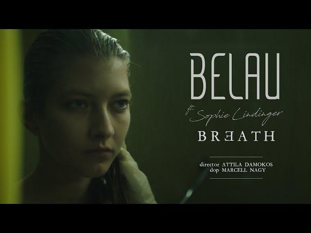 BELAU // BREATH ft. SOPHIE LINDINGER (OFFICIAL MUSIC VIDEO)