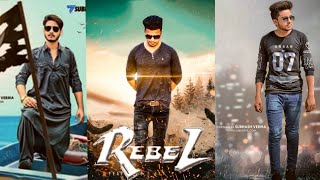 SONU RAJPUT (SR) REBEL PHOTO EDITING 2018, REBEL STYLE PHOTO EDITING PICSART, PRABHASH REBEL PICSART