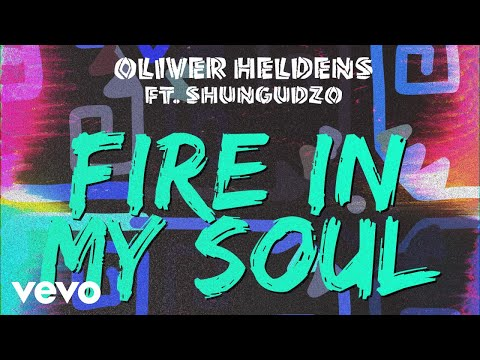 Oliver Heldens - Fire In My Soul (Audio) ft. Shungudzo