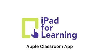 How to use and setup the Apple Classroom App