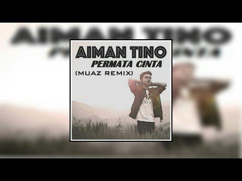 Aiman Tino - Permata Cinta (MUAZ Remix)